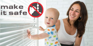 Make It Safe - Child Blinds Safety Campaign